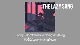 [THAISUB] Bruno Mars - The Lazy Song (แปลไทย)