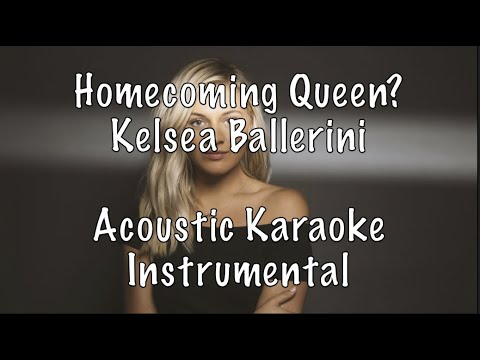 Kelsea Ballerini Homecoming Queen Acoustic Karaoke Instrumental