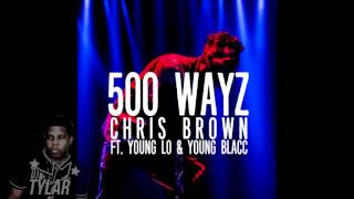 Chris Brown - 500 WAYZ ft. Young Lo & Young Blacc (CLEAN) Soulja Boy Diss