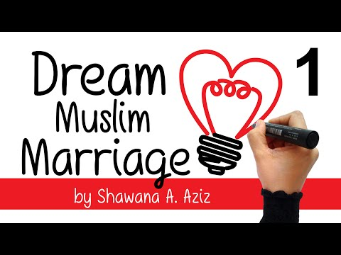 Video How to be in Love with your Spouse? | Dream Muslim Marriage by Shawana A. Aziz