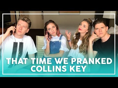 THAT TIME WE PRANKED COLLINS KEY!!