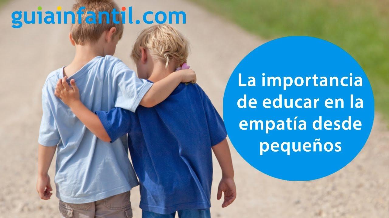 Cómo evitar la falta de empatía en los niños   Ideas y juegos para educar en valores y emociones
