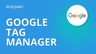 Google Tag Manager | Google Tag Manager Tutorial 2019 | Google Tag Manager Setup | Simplilearn