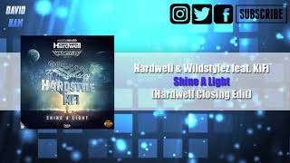 Hardwell & Wildstylez feat. KiFi - Shine A Light (Hardwell Closing Edit) [David Nam Remake]