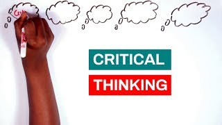How to Think Critically | Improve Your Critical Thinking Skills | Practical Advice