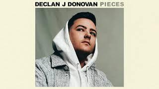 Declan J Donovan   Pieces (Official Audio)
