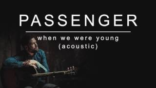 Passenger | When We Were Young (Acoustic) (Official Album Audio)