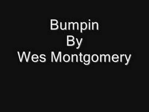 Bumpin by Wes Montgomery online metal music video by WES MONTGOMERY