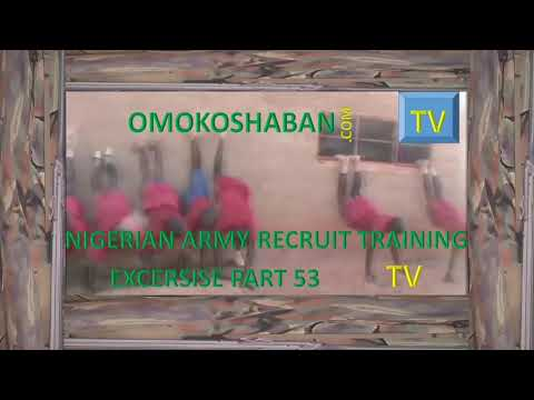 NIGERIAN ARMY RECRUIT TRAINING EXCERCISE PART 53