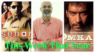 This Week That Year | Omkara | Sehar |