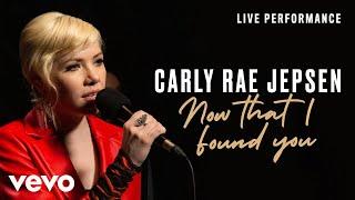 Carly Rae Jepsen - Now That I Found You - Live Performance | Vevo