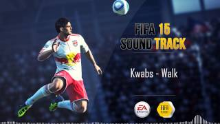 Kwabs   Walk (FIFA 15 Soundtrack)