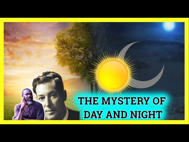 Neville Goddard Day And Night The Great Mystery - Abdullah And Neville Goddard Truth About Polarity