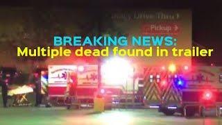 BREAKING NEWS: Multiple People Found Dead in Trailer at San Antonio Walmart