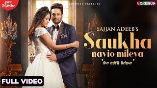 Saukha Nayio Mileya Lyrics | Sajjan Adeeb, Neetu Bhalla