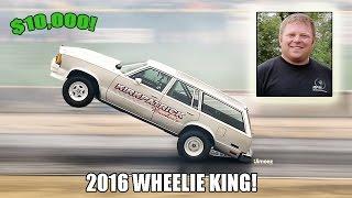 '16 WORLD POWER! WAGON WHEELIE KING! STREET DRIVEN! $10,000! RICKY KIRKPATRICK! BYRON DRAGWAY!