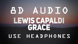 Lewis Capaldi - Grace (8D Audio)