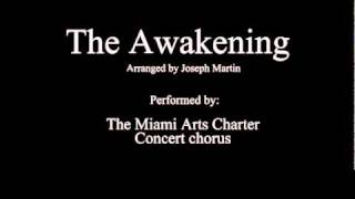 The Awakening (performed by the MAC concert Chorus