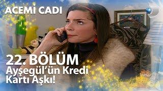 Ayşegül'ün Kredi Kartı Aşkı! - Acemi Cadı 22. Bölüm