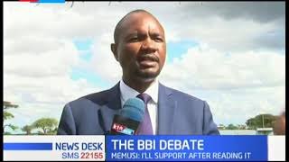 MEMUSI: I will support the BBI report after reading it