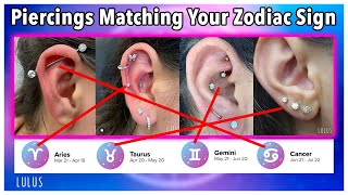 Ear Piercings Matching With Your Zodiac Sign!!