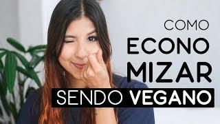 Como economizar sendo vegano? 5 Dicas