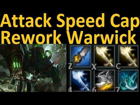 2.5 Attack Speed Warwick (Rework) - New Warwick with Maximum Attack Speed