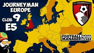 FM19 Journeyman - C9 EP5 - Bournemouth England - A Football Manager 2019 Story
