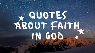 Quotes About Faith In God-Quotes About Faith