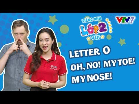 Lớp 2: TIẾNG ANH 2 | Bài 5- Học về letter O |  VTV7
