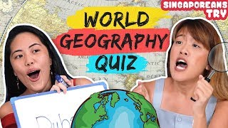 Singaporeans Try: World Geography Quiz