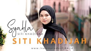 Download lagu Syahla Siti Khadijah Mp3
