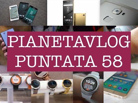 Foto PianetaVlog 58: Huawei Mate S, Huawei Watch, Samsung Gear S2, Moto 360 2, Zenwatch 2