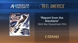 """Report from the Aleutians"" - 1943 Reel America Preview"