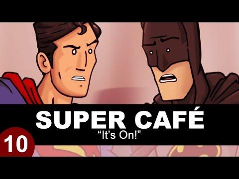 Super Cafe: Batman v Superman - It's On!