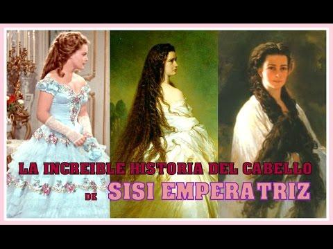 LA INCREIBLE HISTORIA DEL CABELLO DE SISI EMPERATRIZ
