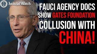 Fauci Agency Wuhan Docs Show Gates Foundation COLLUSION with China!