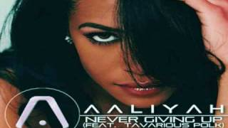 Aaliyah- Never Giving Up [With Lyrics + CDQ]
