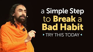 A Simple Step to Break a Bad Habit - TRY this to See Results Today | Swami Mukundananda