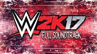 WWE: 2K17 Official Full Soundtrack