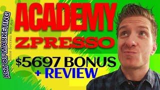 AcademyZPresso Review, Demo, $5697 Bonus, AcademyZ Presso Review