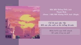 Mãi Mãi Không Phải Anh - Thanh Bình   Lyrics   Lời Bài Hát