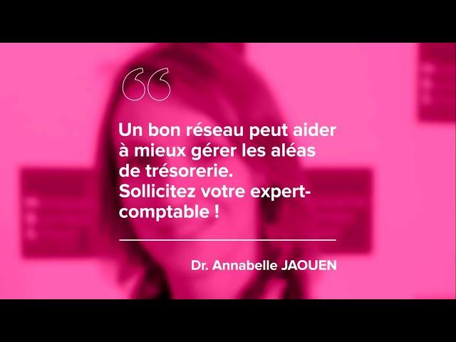 Episode 1 – Dr Annabelle JAOUEN – «Un bon réseau peut aider à mieux gérer les aléas de trésorerie. Sollicitez votre expert-comptable!»