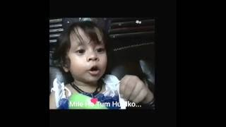 Mile ho tum humko Bade naseebon se 2 year old girl - KIDS SONG