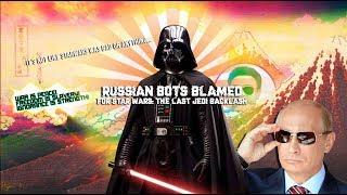 The Most Savage man on Earth Rants: It's not Russia's fault StarWars the last Jedi SUCKS!