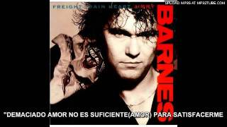 JIMMY BARNES - TOO MUCH AINT ENOUGH LOVE- subtitulado al español
