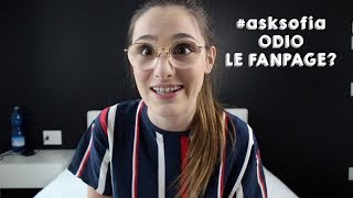 #ASKSOFIA ODIO LE FANPAGE?   Sofia Dalle Rive