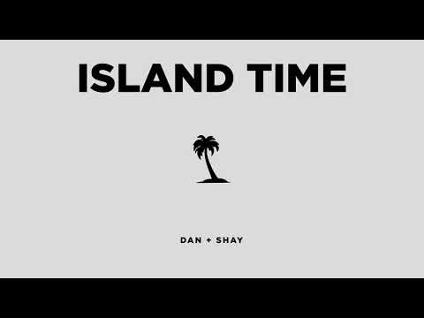 Dan + Shay - Island Time (Official Audio) - Dan And Shay