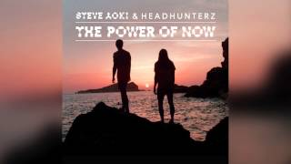 The Power Of Now (Official Audio) - Steve Aoki & Headhunterz