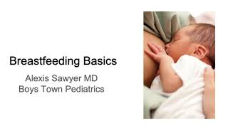 Breastfeeding Basics with Dr  Sawyer